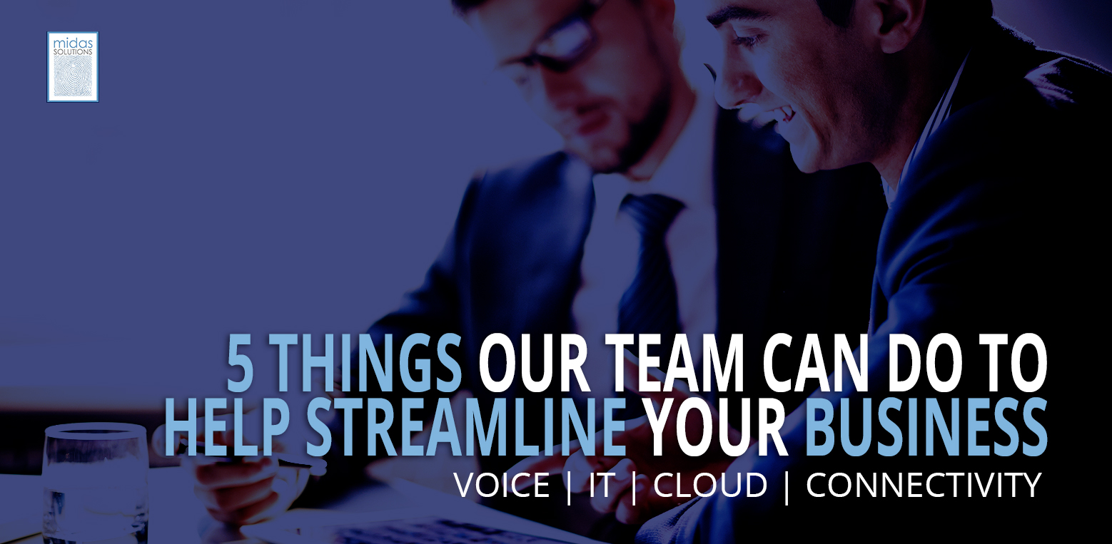 5 Things Our Team Can Do to Help Streamline Your Business
